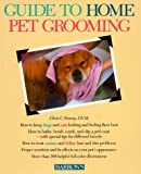 Guide to Home Pet Grooming, Christopher C. Pinney, 0812042980