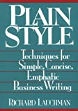 Plain Style : Techniques for Simple, Concise, Emphatic Business Writing, Lauchman, Richard, 0814478522