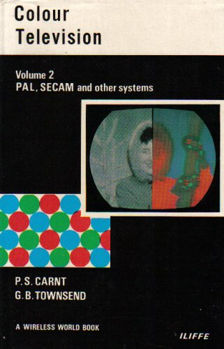 (Colour Television: PAL, SECAM, and other systems (Volume 2))