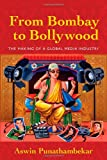 From Bombay to Bollywood: The Making of a Global Media Industry (Postmillennial Pop), Aswin Punathambekar, 0814771890