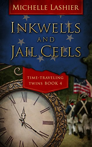 Inkwells and Jail Cells (Time-Traveling Twins Book 4)