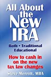 All About the New IRA : How to Cash in on the New Tax Law Changes