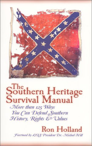 The Southern Heritage Survival Manual: More Than 125 Ways You ...