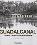 Guadalcanal: The U.S. Marines in World War II: A Pictorial Tribute