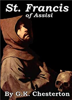 St. Francis of Assisi by [Chesterton, G. K. (Gilbert Keith)]