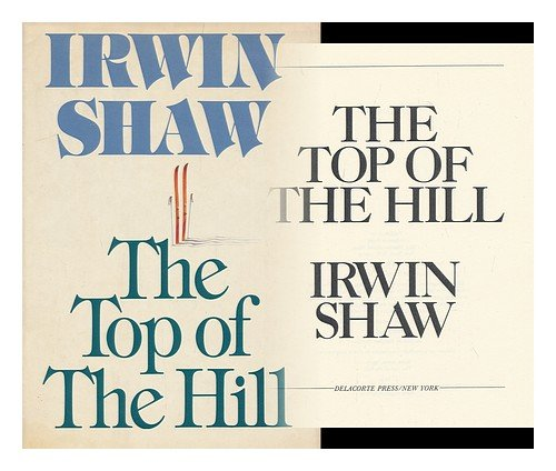 The Top Of The Hill by Irwin Shaw