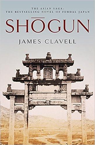 Shogun The First Novel Of The Asian Saga Kindle Edition By James