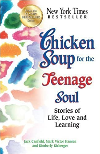 Book Chicken Soup for the Teenage Soul: Stories of Life, Love and Learning (Chicken Soup for the Soul) by Canfield, Jack, Hansen, Mark Victor, Kirberger, Kimberly 1st (first) (2012)