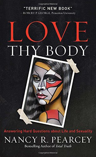 Image of Love Thy Body: Answering Hard Questions about Life and Sexuality
