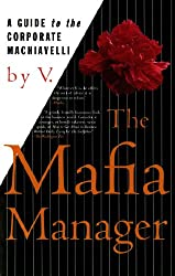 The Mafia Manager: A Guide to the Corporate Machiavelli (Thomas Dunne Book S)