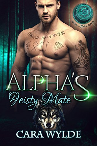 Alpha's Feisty Mate: A BBW Wolf-Shifter Romance (Arcane Affairs Agency) by [Wylde, Cara, Agency, Arcane Affairs]