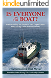 Is Everyone on the Boat?: Understanding the People in Your Organization and Leading Them More Effectively (Rising Tide Leadership Series Book 1)