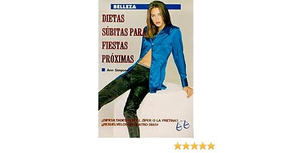Dietas Subitas para Fiestas Proximas: Ann Simpson: 9789706061041: Amazon.com: Books