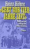 Gebt mir vier Jahre Zeit: Hitler und die Anfänge des Dritten Reiches