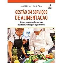 Gestão em serviços de alimentação: Liderança e desenvolvimento de recursos humanos para a gastronomia