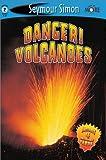 Danger! Volcanoes, Seymour Simon, 1587171821