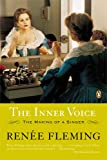 Front cover for the book The Inner Voice: The Making of a Singer by Renee Fleming