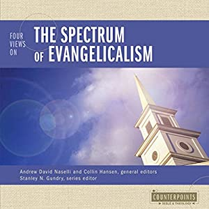 Four Views on Evangelicalism Audiobook