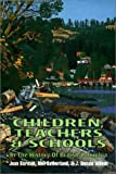 Children, Teachers and Schools : In the History of British Columbia, Jean Barman, Neil Sutherland, J. Wilson, 1550591037