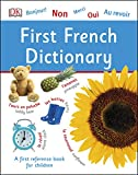 Best DK Dictionaries - First French Dictionary: A First Reference Book Review