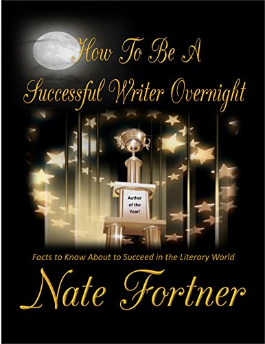 How To Be A Successful Writer Overnight