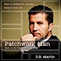 Patchwork Man: Patchwork People, Volume 1 Audiobook by D.B. Martin Narrated by Rob Groves