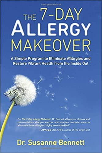 7-Day Allergy Makeover: A Simple Program to Eliminate Allergies and Restore Vibrant Health Form the Inside Out