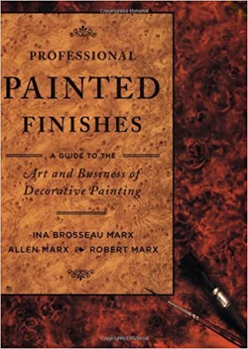 Professional Painted Finishes: A Guide to the Art and Business of Decorative Painting by Ina Brosseau Marx (2008-09-16)