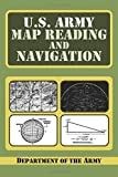 img - for U.S. Army Guide to Map Reading and Navigation by U S Dept of the Army (2009-07-27) book / textbook / text book