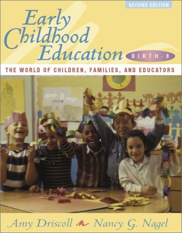 Early Childhood Education, Birth-8: The World of Children, Families, and Educators (2nd Edition)