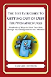 The Best Ever Guide to Getting Out of Debt for Psychiatric Nurses, Mark Young, 1492385832
