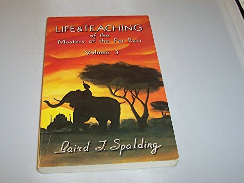 Garden East Far - Life and Teachings of the Masters of the Far East: v. 3 by Baird T. Spalding (1950-12-27)