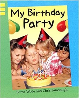 My Birthday Party Reading Corner Barrie Wade 9780749657772