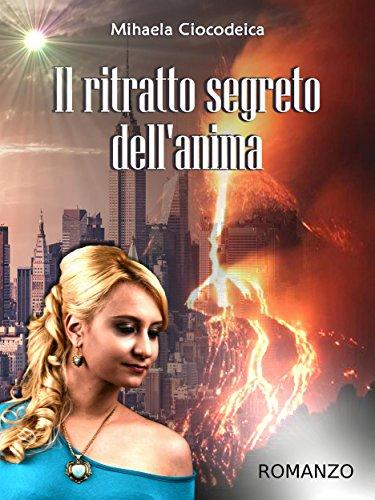 Il ritratto segreto dell'anima (Italian Edition)