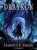 Draykon: An Epic Fantasy of Dragons (The Draykon Series Book 1)