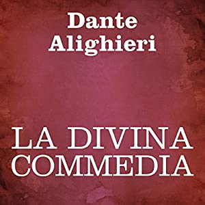 La Divina Commedia [The Divine Comedy] Hörbuch