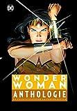 Wonder Woman Anthologie: Die vielen Gesichter der Amazonenprinzessin