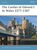 The Castles of Edward I in Wales 1277-1307 (Fortress)