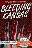Bleeding Kansas - The True Bloody History