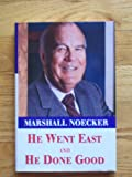 He Went East and He Done Good, Marshall Noecker, 0967166306