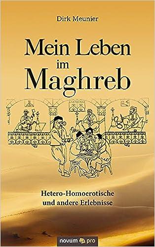 Dirk Meunier: Mein Leben im Maghreb; schwule Bücher alphabetisch nach Titeln