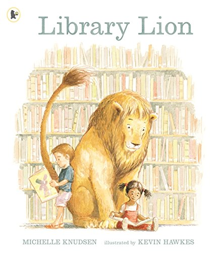 Library Lion: 1: Amazon.co.uk: Knudsen, Michelle, Hawkes, Kevin ...