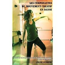 LES COMPOSANTES DU MOUVEMENT CREATIF EN DANSE (French Edition)
