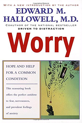 Worry: Hope and Help for a Common Condition