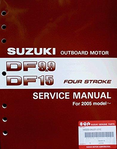 15 Hp Outboard Service Manual (Suzuki Outboard (99500-94J01-01E) Genuine OEM Service Manual 4-Stroke 9.9-15 hp. 2005)