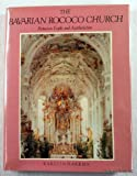 The Bavarian Rococo Church : Between Faith and Aestheticism, Harries, Karsten, 0300027206