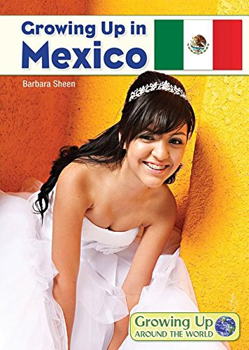 Growing Up in Mexico (Growing Up Around the World) pdf
