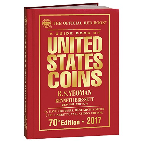 A Guide Book of United States Coins 2017: The Official Red Book, Hardcover Edition (The Official Red Book A Guide Book)