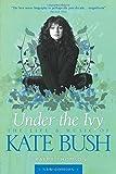 Kate Bush: Under the Ivy