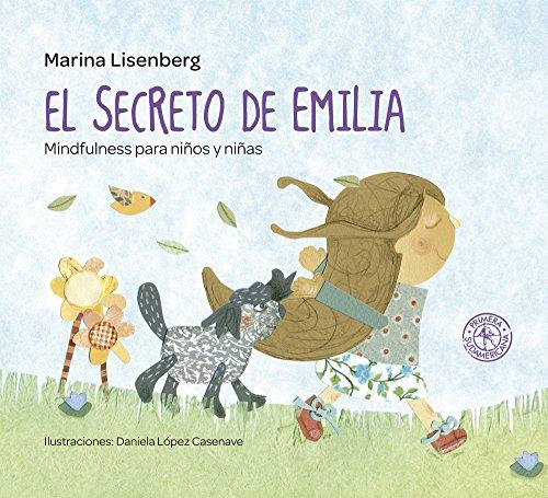El secreto de Emilia: Mindfulness para niños y niñas (Spanish Edition) by [Lisenberg, Marina]